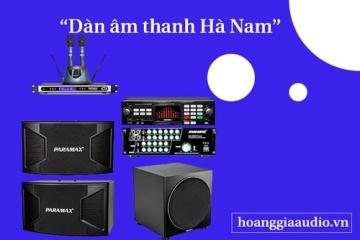Âm thanh chính hãng tại Hà Nam