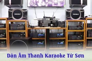 Dàn âm thanh karaoke Từ Sơn chính hãng, chất lượng