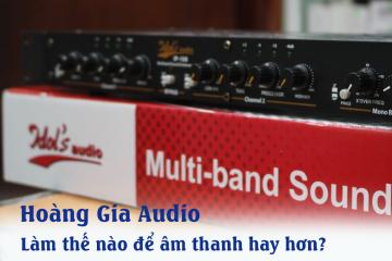 Làm thế nào dàn âm thanh hay hơn?